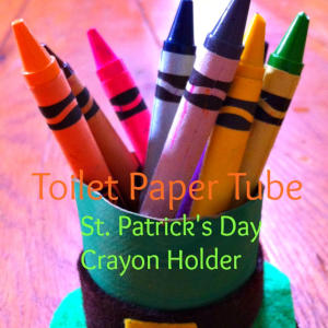 A St. Patrick's Day Crayon Holder Craft