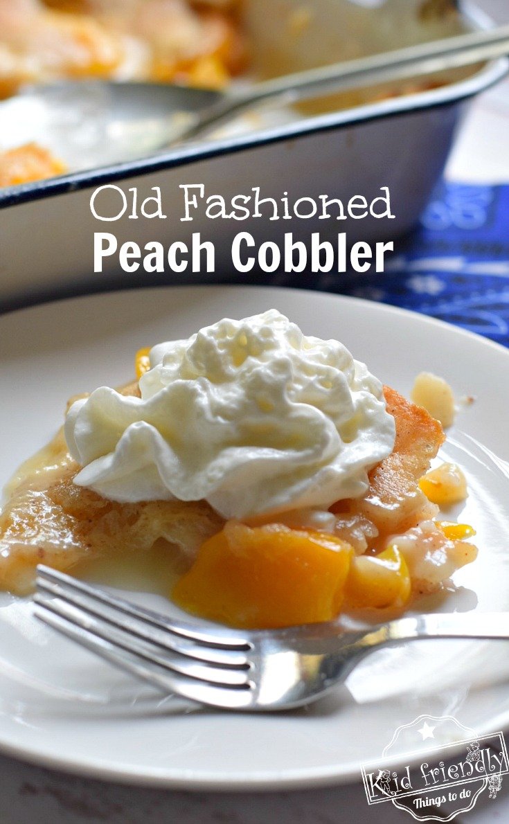 Peach Cobbler the old fashioned way. Easy and can be made with fresh fruit - www.kidfriendlythingstodo.com