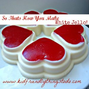 Valentine Jello! White Jello With Red Hearts – Kid Friendly Things To Do .com