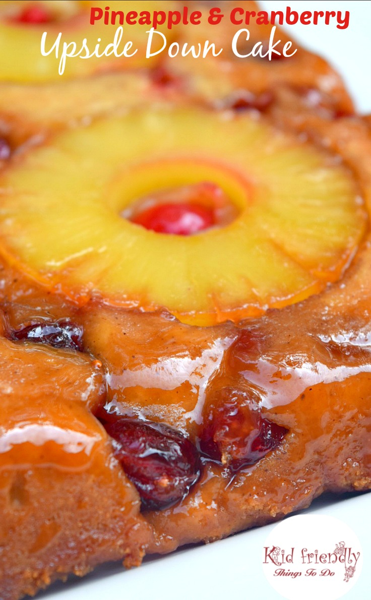 A Cranberry Pineapple Upside Down Cake - This is an easy made from scratch pineapple upside down cake! Simply the best! KidFriendlyThingsToDo.com