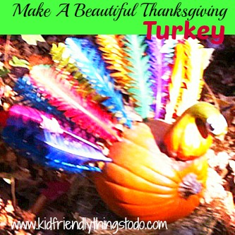Make A Beautiful Turkey For Thanksgiving – Kid Friendly Things To Do .com