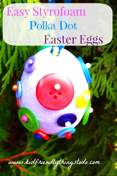 Easy Styrofoam Polka Dot Easter Egg Craft – Kid Friendly Things To Do