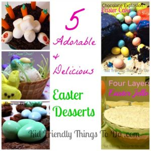 The Best Of Kid Friendly Things To Do – Easter Desserts