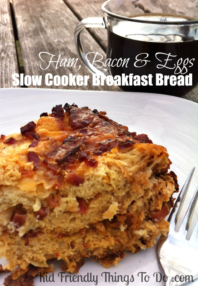 Ham, Bacon, and Eggs, Slow Cooker Breakfast Bread - Wake up to a delicous smelling kitchen!