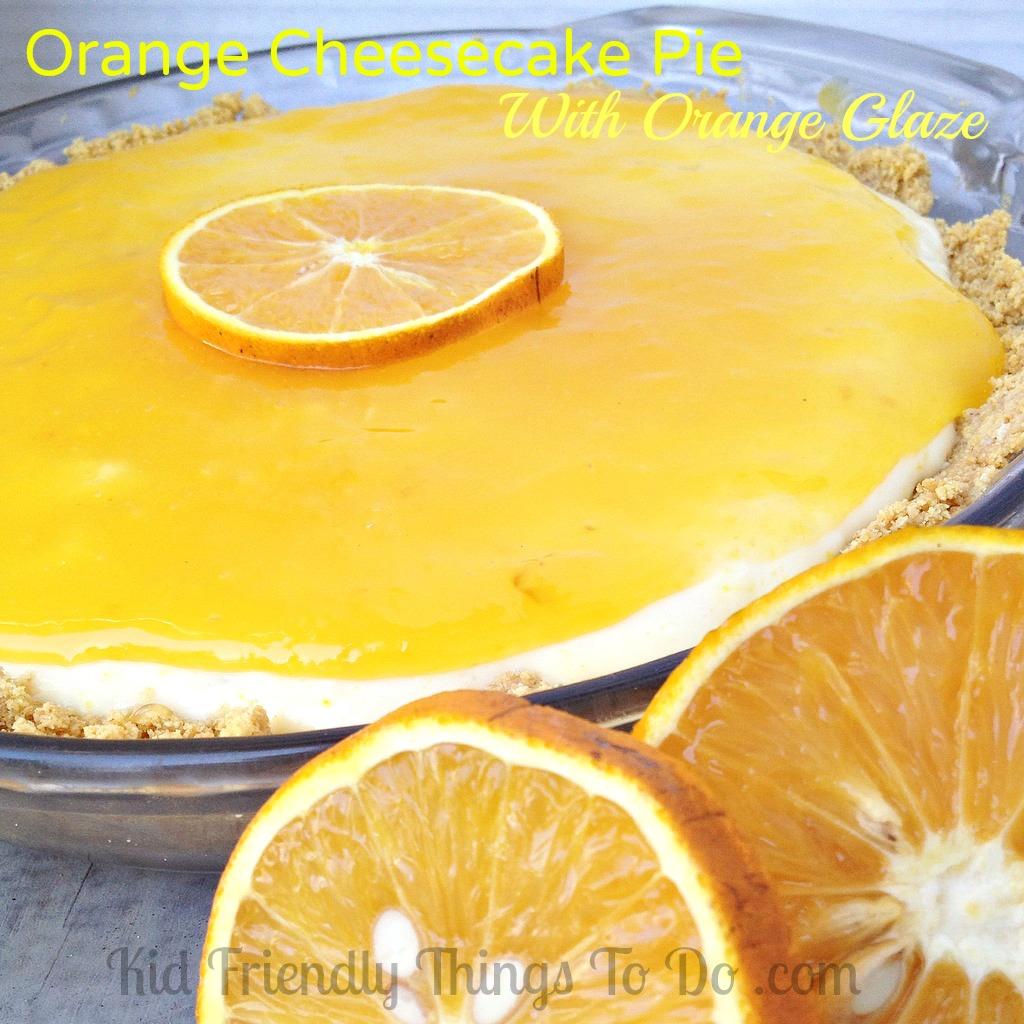 Amazing Orange Cheesecake Pie with Orange Glaze!