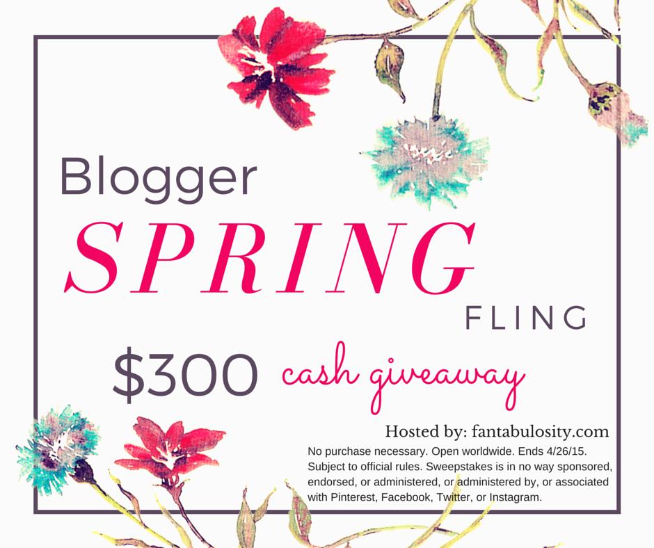 Blogger Spring Fling $300 Cash Giveaway!