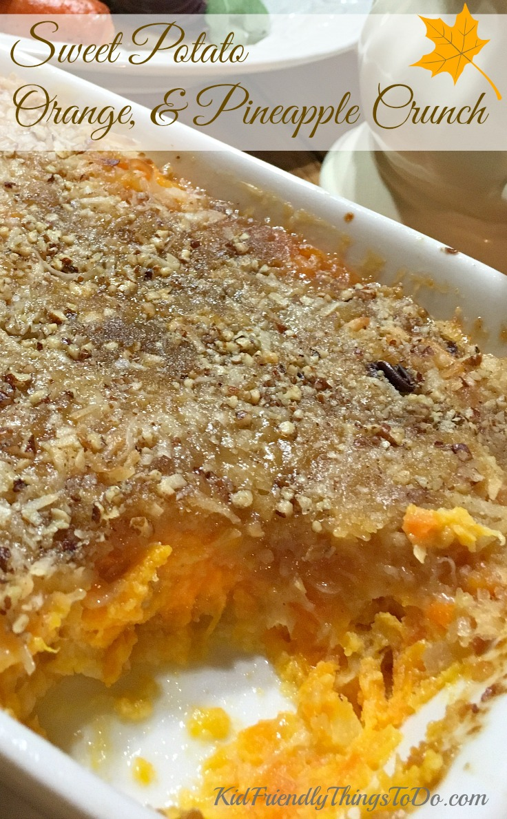 Sweet Potato, Orange, and Pineapple Crunch. Get ready for recipe requests with this unusual and amazing Sweet Potato Casserole! - KidFriendlyThingsToDo.com