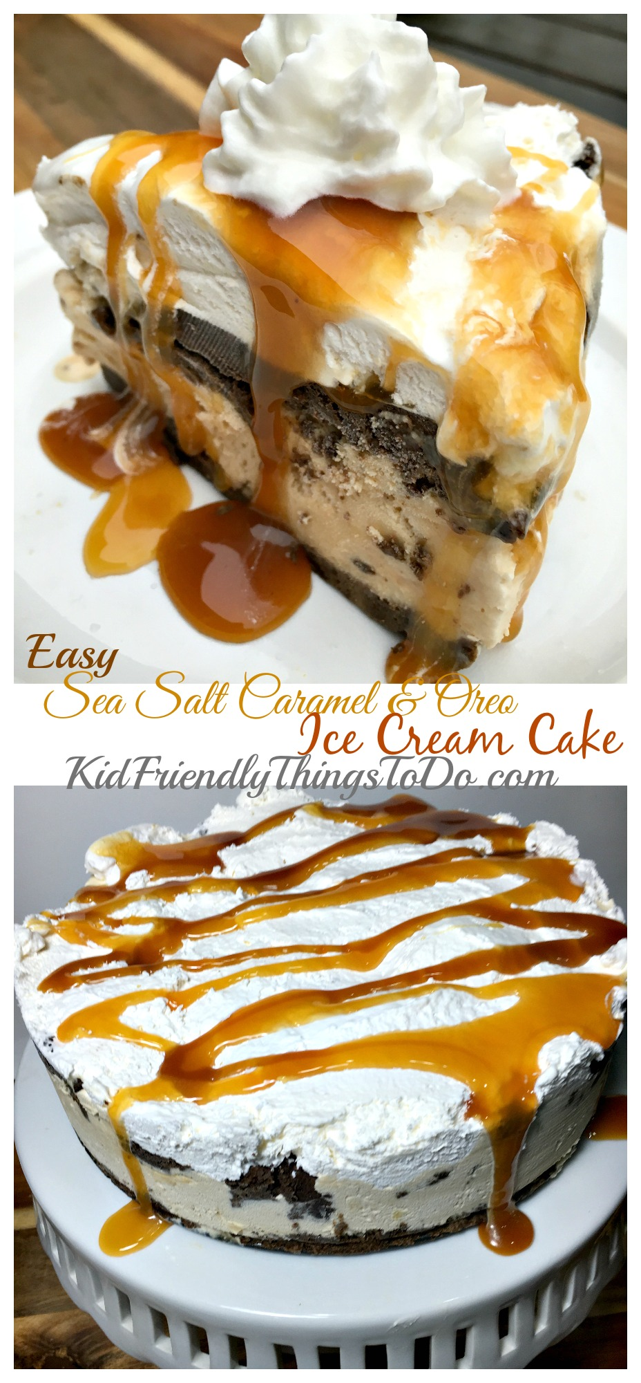 DIY Sea Salt Caramel (or your favorite flavor) & Oreo Cookie Ice Cream Cake! You won't believe how easy this is to make! - KidFriendlyThingsToDo.com