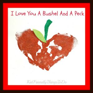 I Love You A Bushel & A Peck Keepsake Handprint Craft