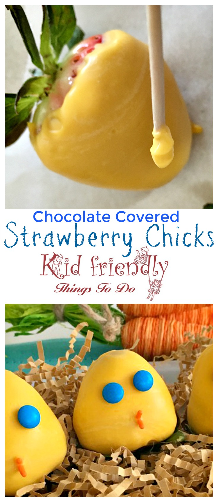 Chocolate Covered Strawberry Easter or Spring Chicks for a fun and easy food treat with the kids - www.kidfriendlythingstodo.com