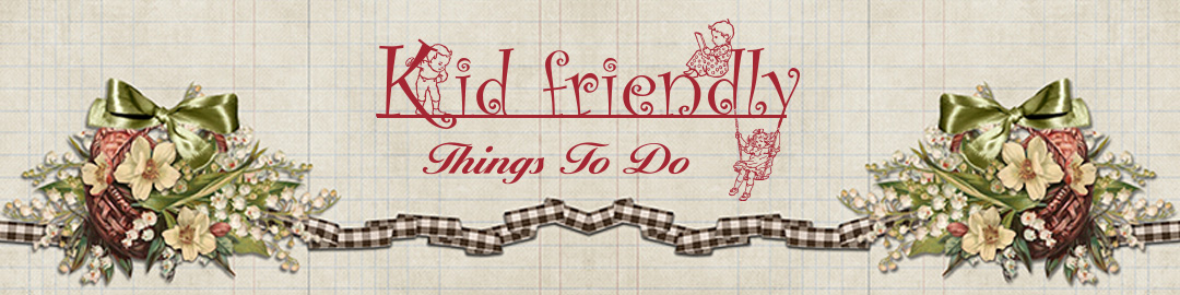 Kid Friendly Things to Do.com - Family Recipes, Crafts, and Fun Foods