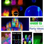 Glow In the Dark Party Ideas for a Fun New Year's Eve With the Kids, Teenagers and Adults - www.kidfriendlythingstodo.com