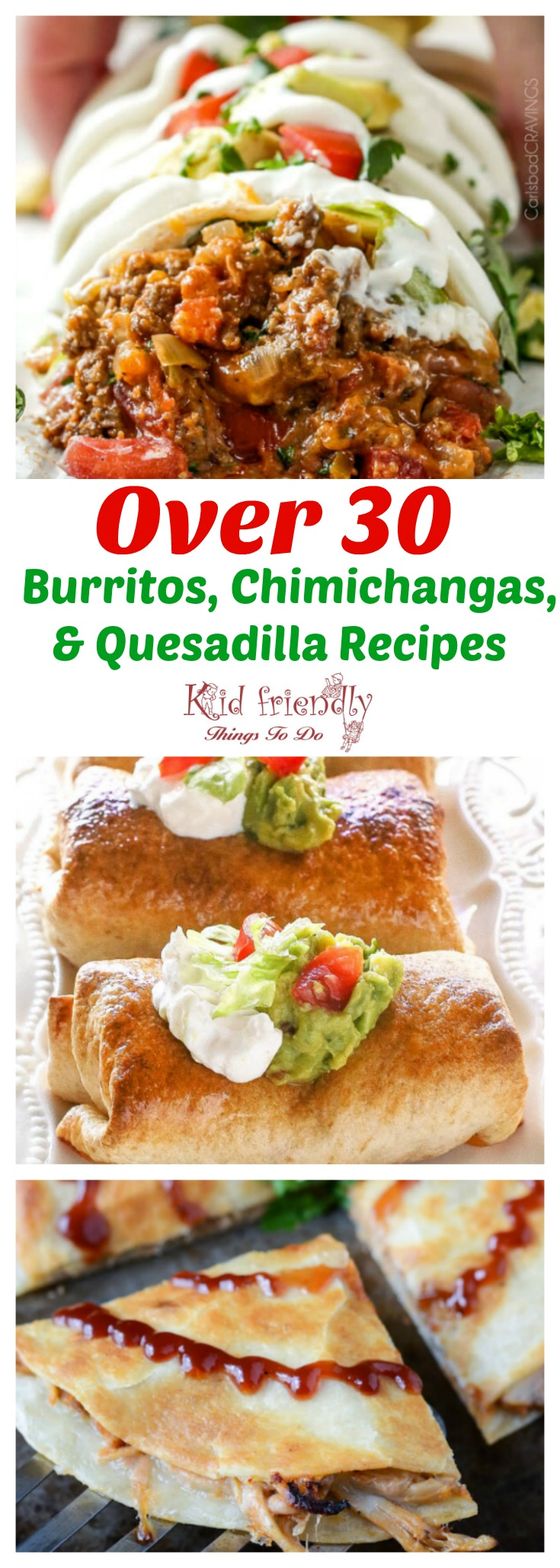 Over 30 Burrito, Chimichanga, and Quesadilla Mexican Recipes - A variety of Chicken, beef, smothered, baked, and even dessert recipes. delicious recipes - www.kidfriendlythingstodo.com