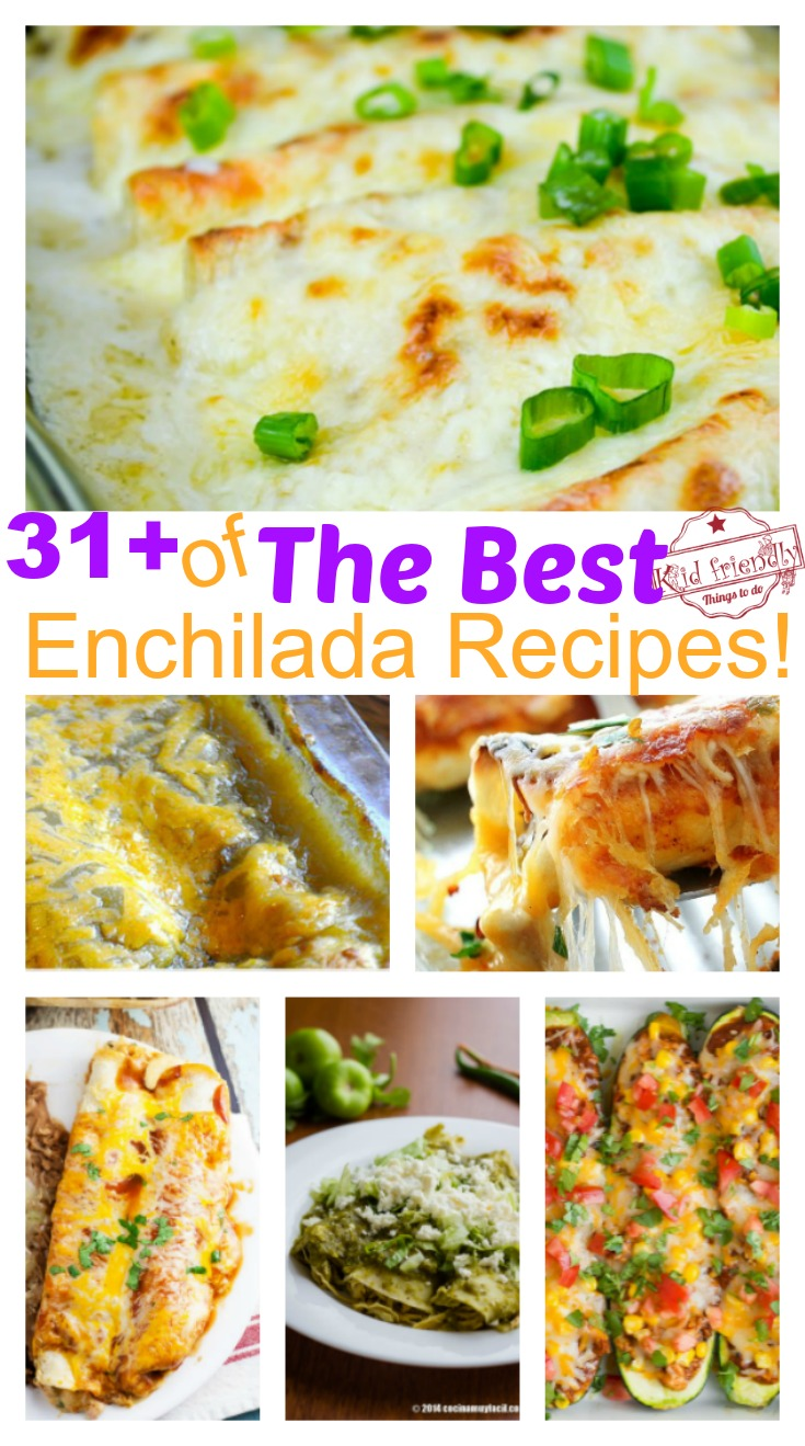 Over 31 of the BEST Enchilada Recipes - Chicken - Beef - White - Cheese -Verde - Vegetarian - and More! Easy and delicious! www.kidfriendlythingstodo.com