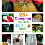 Over 25 Camping Tips, Hacks and Recipes for camping with kids