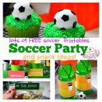 Over 9 soccer party and snack ideas with free printables